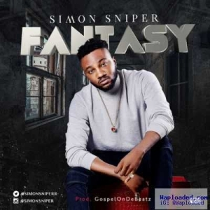 Simon Sniper - Fantasy (Prod by GospelOnDeBeatz)